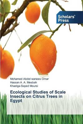 Ecological Studies of Scale Insects on Citrus Trees in Egypt (Paperback)