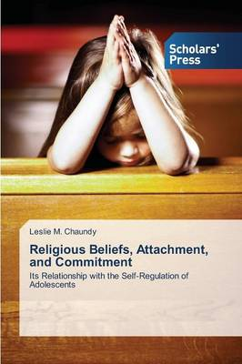 Religious Beliefs, Attachment, and Commitment (Paperback)