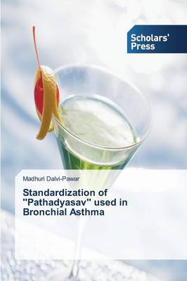 Standardization of ''Pathadyasav'' Used in Bronchial Asthma (Paperback)