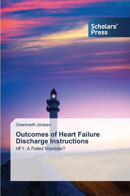 Outcomes of Heart Failure Discharge Instructions (Paperback)