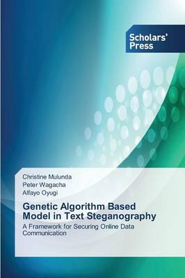 Genetic Algorithm Based Model in Text Steganography (Paperback)