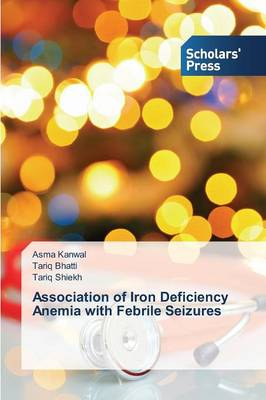 Association of Iron Deficiency Anemia with Febrile Seizures (Paperback)