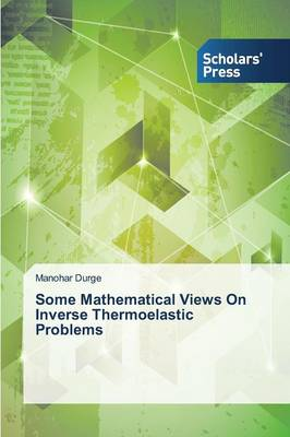 Some Mathematical Views on Inverse Thermoelastic Problems (Paperback)