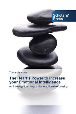 The Heart's Power to Increase Your Emotional Intelligence (Paperback)