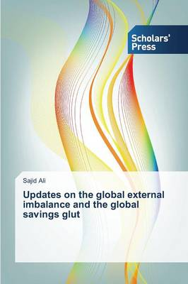 Updates on the Global External Imbalance and the Global Savings Glut (Paperback)