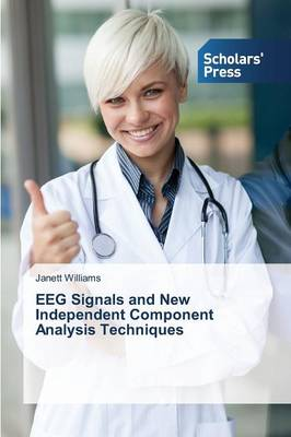 Eeg Signals and New Independent Component Analysis Techniques (Paperback)