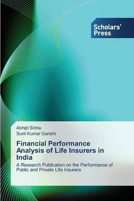 Financial Performance Analysis of Life Insurers in India (Paperback)