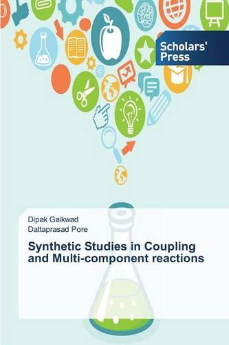 Synthetic Studies in Coupling and Multi-Component Reactions (Paperback)