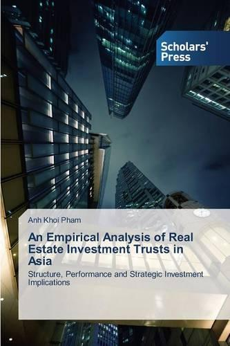 An Empirical Analysis of Real Estate Investment Trusts in Asia (Paperback)