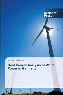 Cost Benefit Analysis of Wind Power in Germany (Paperback)