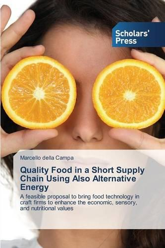 Quality Food in a Short Supply Chain Using Also Alternative Energy (Paperback)