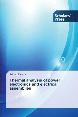 Thermal Analysis of Power Electronics and Electrical Assemblies (Paperback)