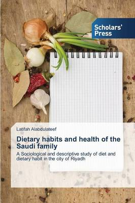 Dietary Habits and Health of the Saudi Family (Paperback)