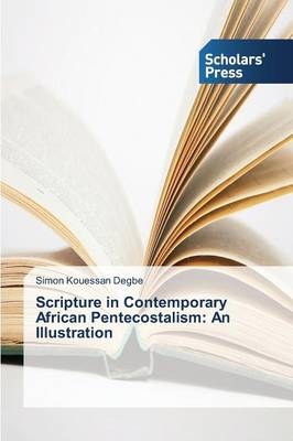 Scripture in Contemporary African Pentecostalism: An Illustration (Paperback)