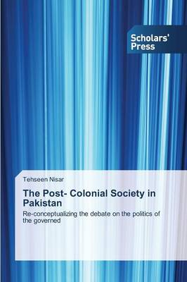 The Post- Colonial Society in Pakistan (Paperback)