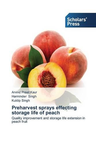 Preharvest Sprays Effecting Storage Life of Peach (Paperback)
