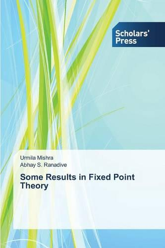 Some Results in Fixed Point Theory (Paperback)