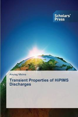 Transient Properties of Hipims Discharges (Paperback)