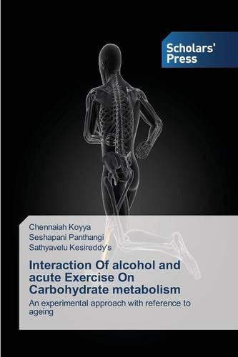 Interaction Of alcohol and acute Exercise On Carbohydrate metabolism (Paperback)