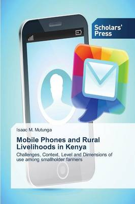 Mobile Phones and Rural Livelihoods in Kenya (Paperback)