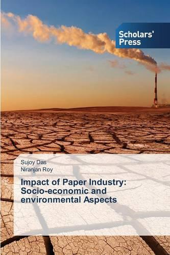 Impact of Paper Industry: Socio-Economic and Environmental Aspects (Paperback)