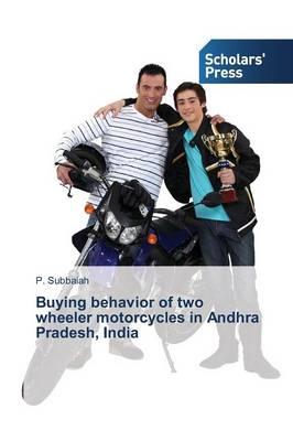 Buying Behavior of Two Wheeler Motorcycles in Andhra Pradesh, India (Paperback)