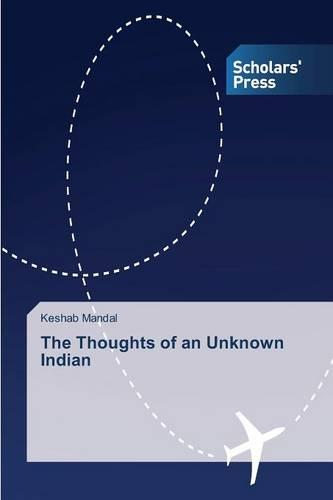 The Thoughts of an Unknown Indian (Paperback)