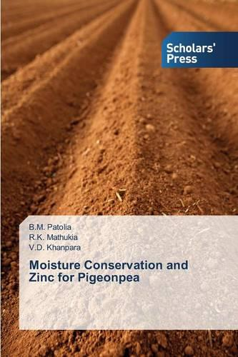 Moisture Conservation and Zinc for Pigeonpea (Paperback)