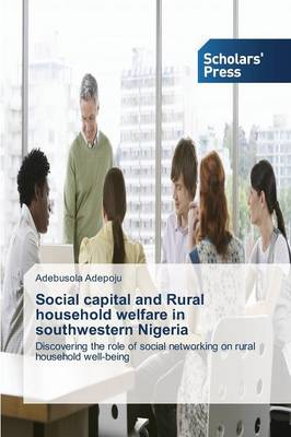 Social Capital and Rural Household Welfare in Southwestern Nigeria (Paperback)
