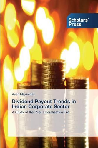 Dividend Payout Trends in Indian Corporate Sector (Paperback)