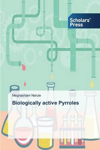 Biologically Active Pyrroles (Paperback)