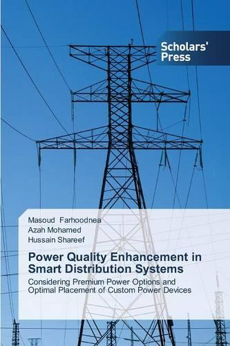 Power Quality Enhancement in Smart Distribution Systems (Paperback)