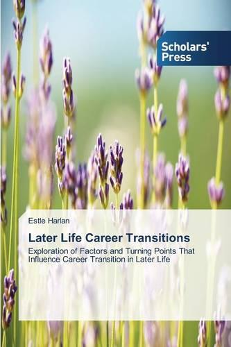 Later Life Career Transitions (Paperback)