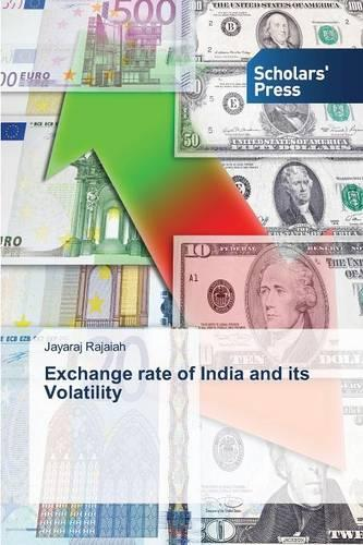 Exchange Rate of India and Its Volatility (Paperback)
