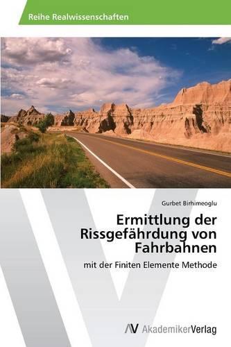 Ermittlung Der Rissgefahrdung Von Fahrbahnen (Paperback)