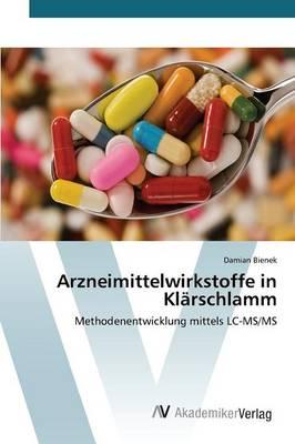 Arzneimittelwirkstoffe in Klarschlamm (Paperback)