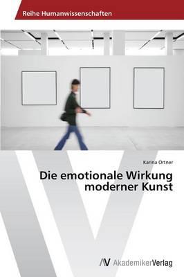 Die Emotionale Wirkung Moderner Kunst (Paperback)