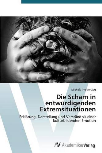 Die Scham in Entwurdigenden Extremsituationen (Paperback)