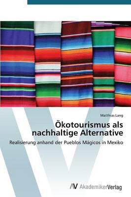 Okotourismus ALS Nachhaltige Alternative (Paperback)