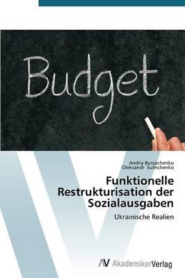 Funktionelle Restrukturisation Der Sozialausgaben (Paperback)