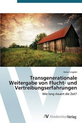 Transgenerationale Weitergabe Von Flucht- Und Vertreibungserfahrungen (Paperback)