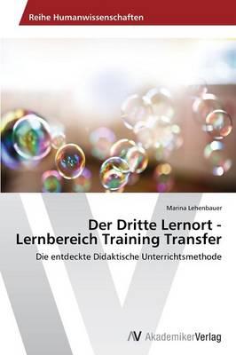 Der Dritte Lernort - Lernbereich Training Transfer (Paperback)