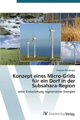 Konzept Eines Micro-Grids Fur Ein Dorf in Der Subsahara-Region (Paperback)