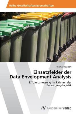 Einsatzfelder Der Data Envelopment Analysis (Paperback)