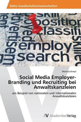 Social Media Employer-Branding Und Recruiting Bei Anwaltskanzleien (Paperback)