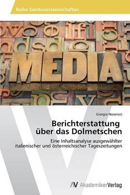 Berichterstattung Ber Das Dolmetschen (Paperback)