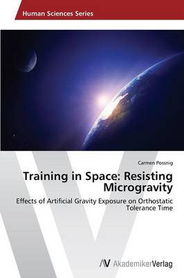 Training in Space: Resisting Microgravity (Paperback)