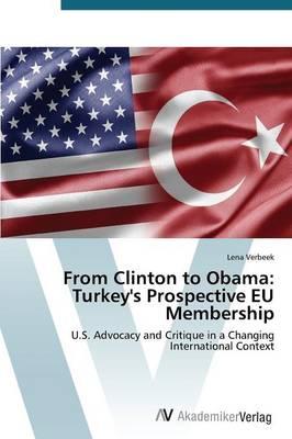 From Clinton to Obama: Turkey's Prospective Eu Membership (Paperback)