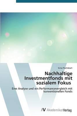 Nachhaltige Investmentfonds Mit Sozialem Fokus (Paperback)
