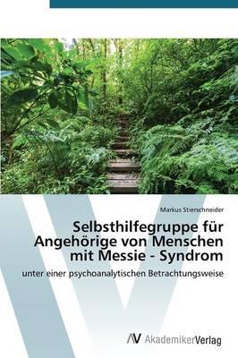 Selbsthilfegruppe Fur Angehorige Von Menschen Mit Messie - Syndrom (Paperback)